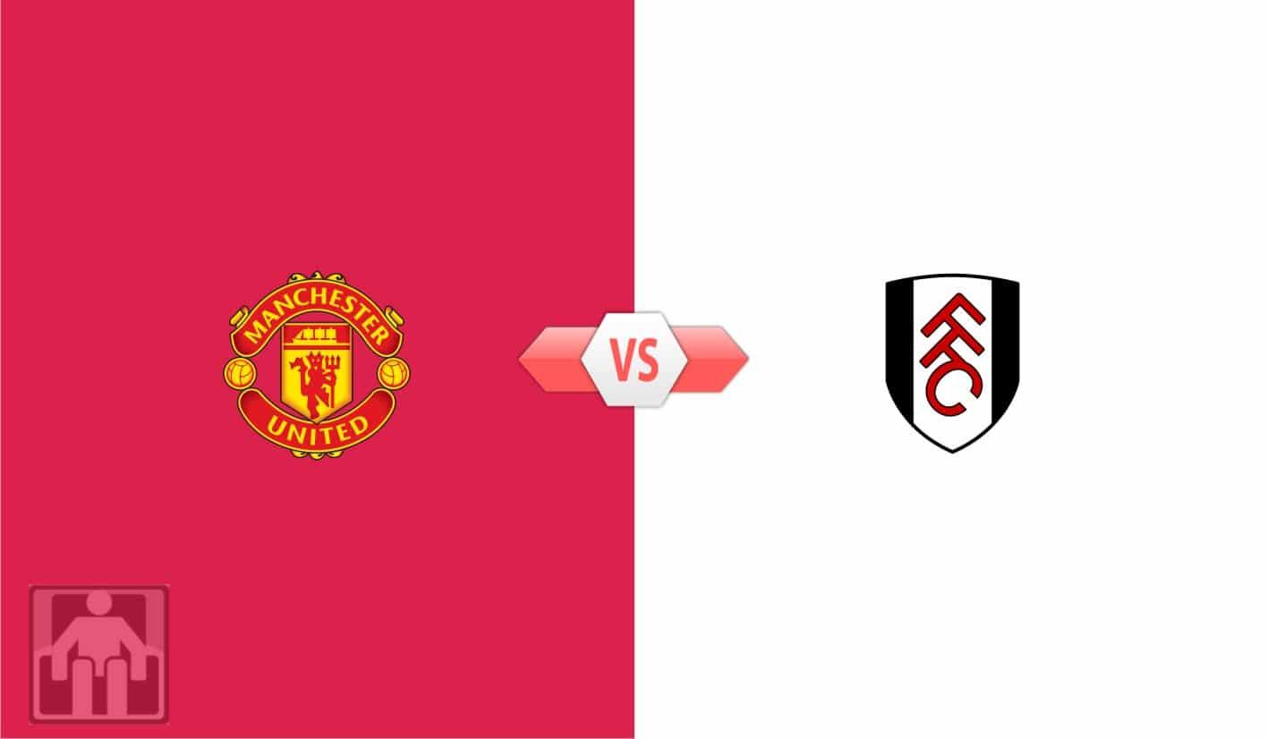 Prediksi Liga Inggris Manchester United vs Fulham, Hindari Hattrick Kalah di Old Trafford - Gilabola.com
